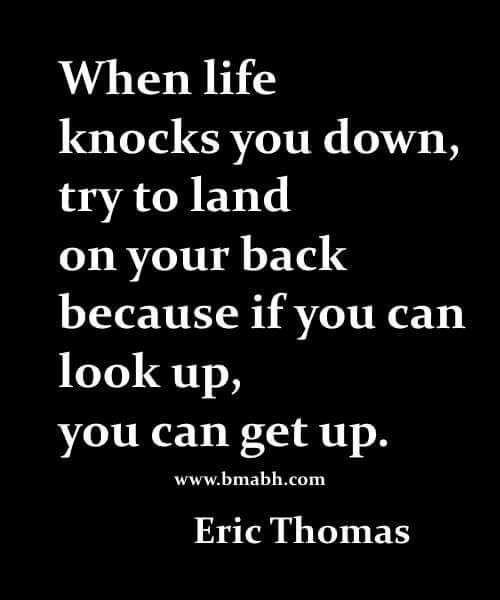 When Life Knocks You Down Health Quotes Inspirational Quotes Inspirational Positive Eric Thomas Quotes