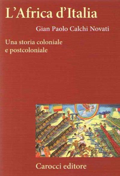 L'AFRICA D'ITALIA. UNA STORIA COLONIALE E POSTCOLONIALE