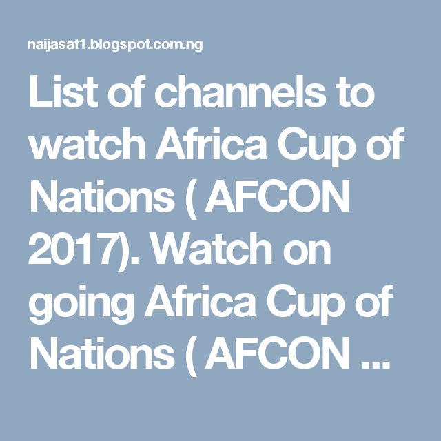 List of channels to watch Africa Cup of Nations ( AFCON 2017