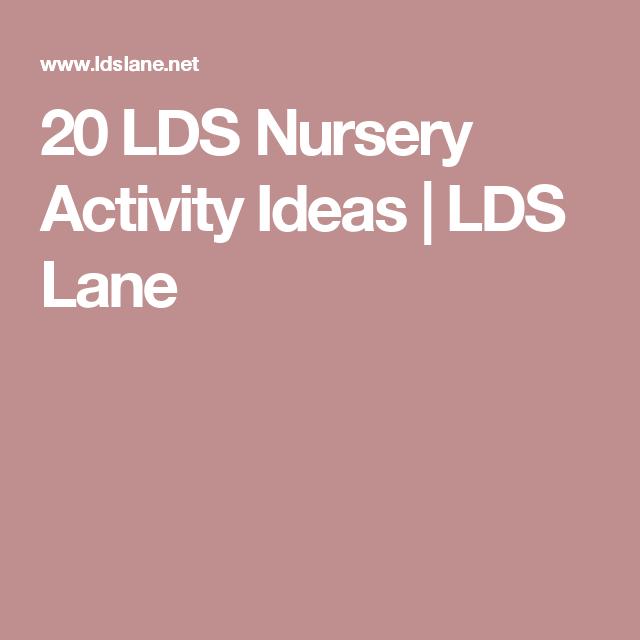 20 LDS Nursery Activity Ideas   LDS Lane   Nursery   Pinterest