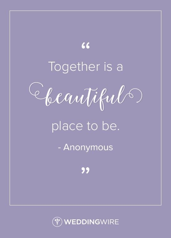 """Love quote idea - """"Together is a beautiful place to be."""" -love quote for your wedding"""