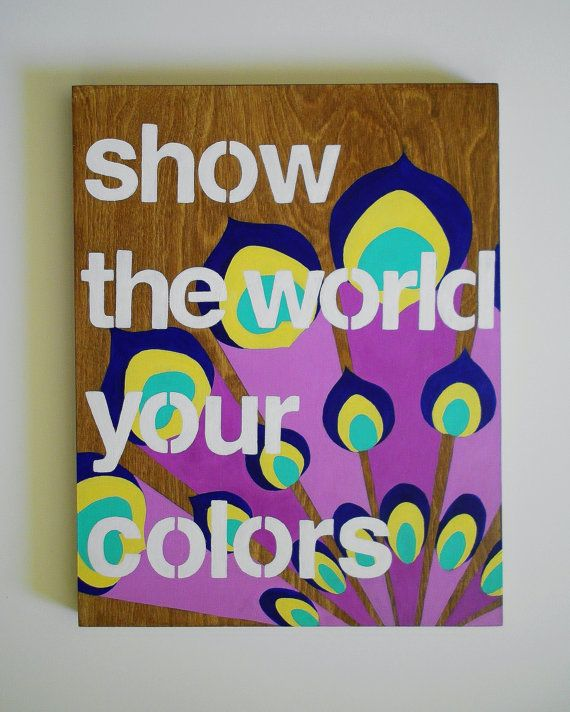 Hand Painted Sign Original Acrylic Painting On Wood Bright Colors Modern Peacock Design Inspirational Quo Painted Signs Hand Painted Signs Painting On Wood