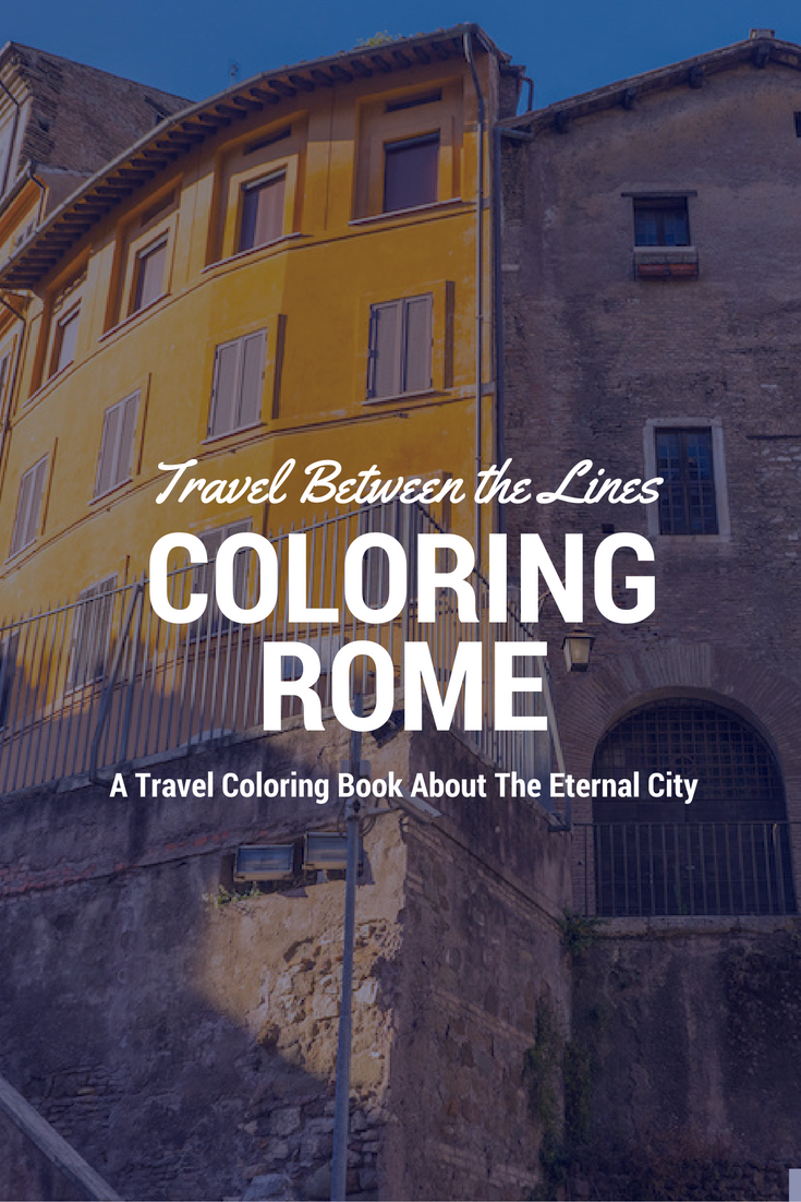 Coloring book real estate - Travel Between The Lines Coloring Rome An Adult Coloring Book For Globetrotters And Daydreamers Is
