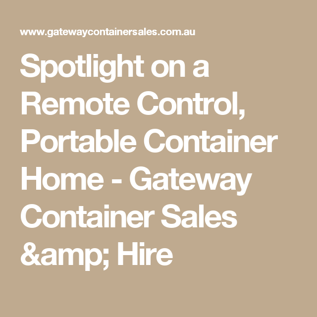 Spotlight on a Remote Control, Portable Container Home - Gateway Container Sales & Hire