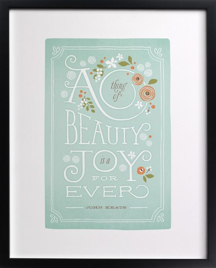a thing of beauty is a joy forever print by Jennifer Wick for @Minted