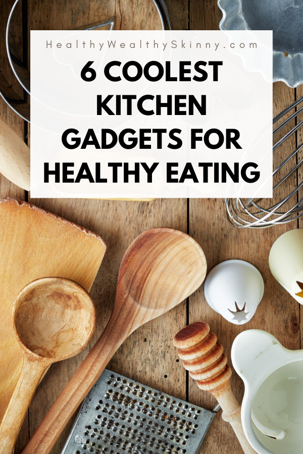 6 Coolest Kitchen Gadgets For Healthy Eating Cool Kitchens Cool