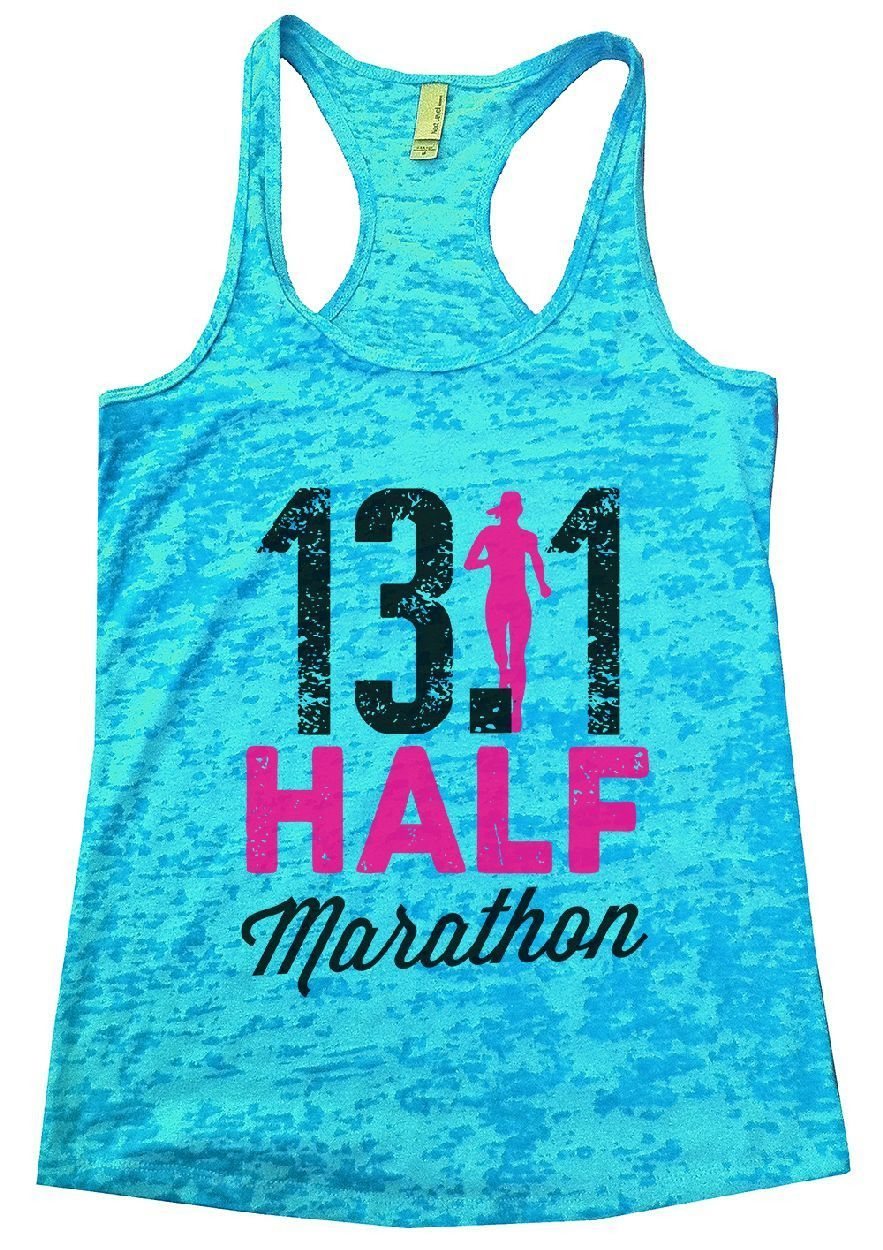 2c916f06b5ef3 13.1 HALF Marathon Burnout Tank Top By Funny Threadz. Find this Pin and  more on Run