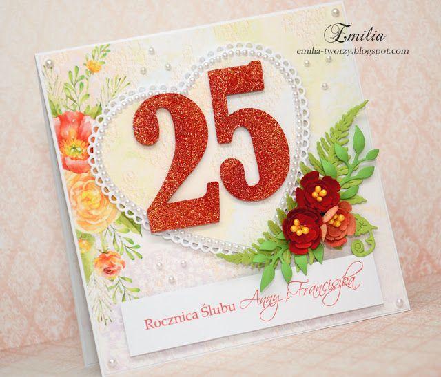 Emilia Tworzy 25 Rocznica Slubu Kartka Na Rocznice Slubu Wedding Anniversary Card Tableware