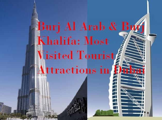 Burj Al Arab Hotel Top Tourist Attraction As Khalifa Dubai Http