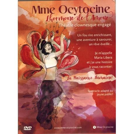 Dvd Mme Ocytocine Spectacle Cree Et Joue Par Maria Libera En 2020 Naissance Naturelle Hormone De L Amour Spectacle