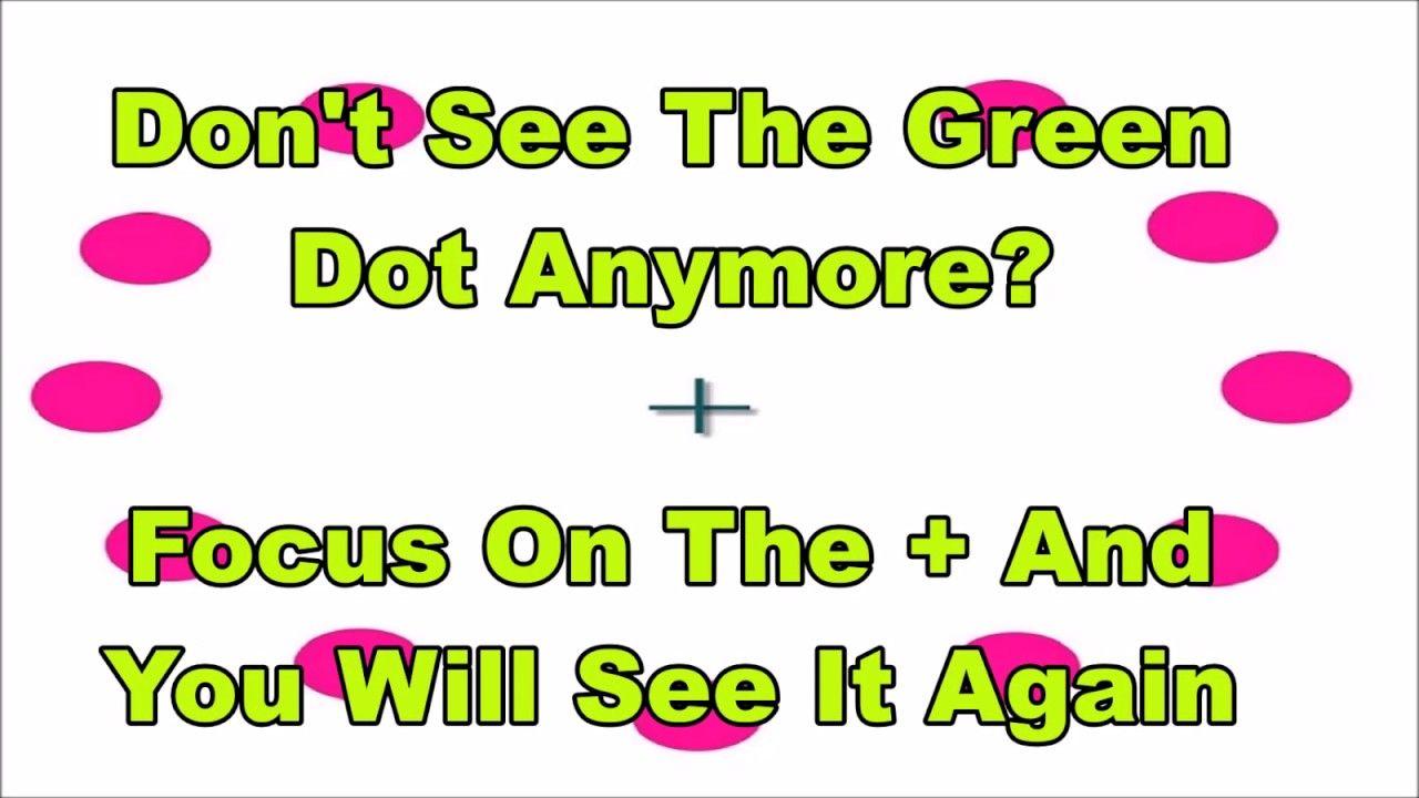 Peripheral Vision Optical Illusion   Illusions. Optical illusions. Green dot