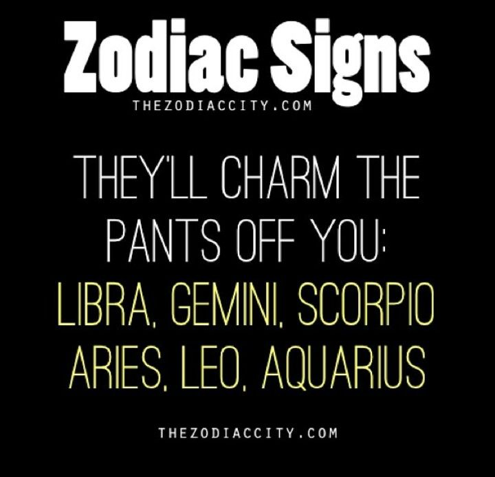 Zodiac Signs Aries will charm the pants off you