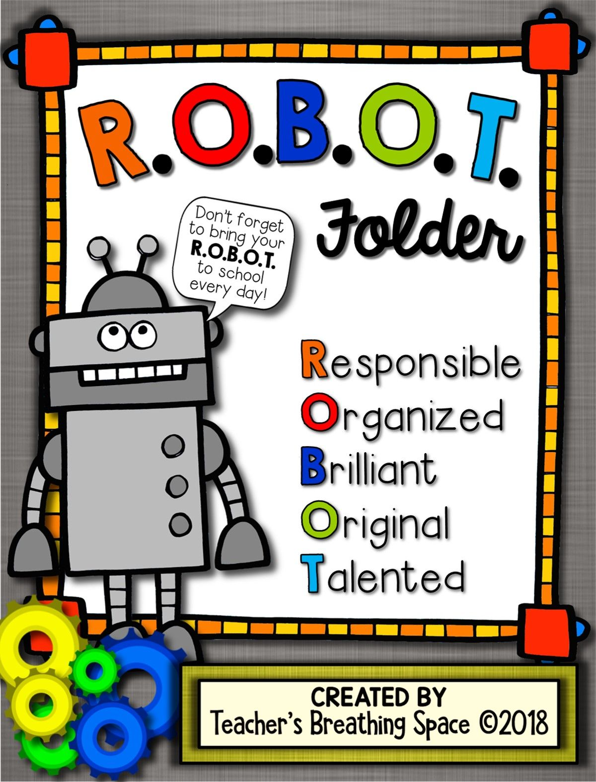 R O B O T Student Take Home Folder Covers R O B O T Stands For Responsible Organized Brilliant O Take Home Folders Folder Cover Student Binder Covers [ 1574 x 1200 Pixel ]