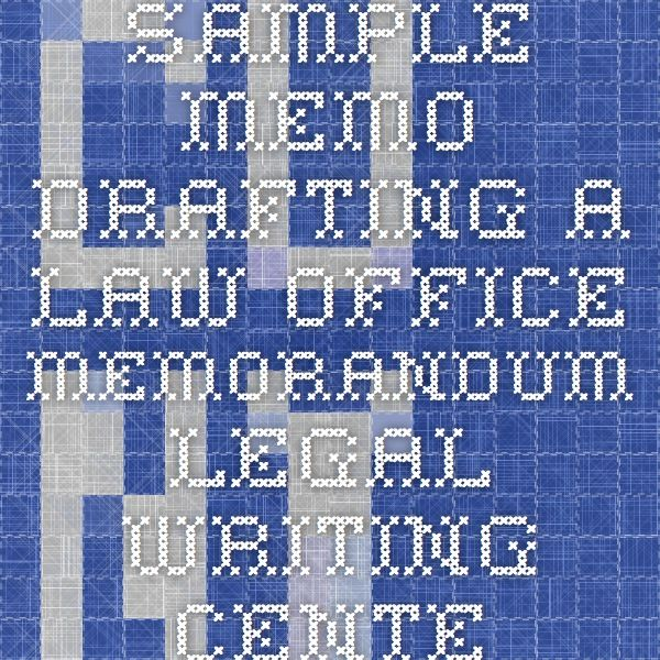 Sample Memo - Drafting a Law Office Memorandum - Legal Writing - sample memo