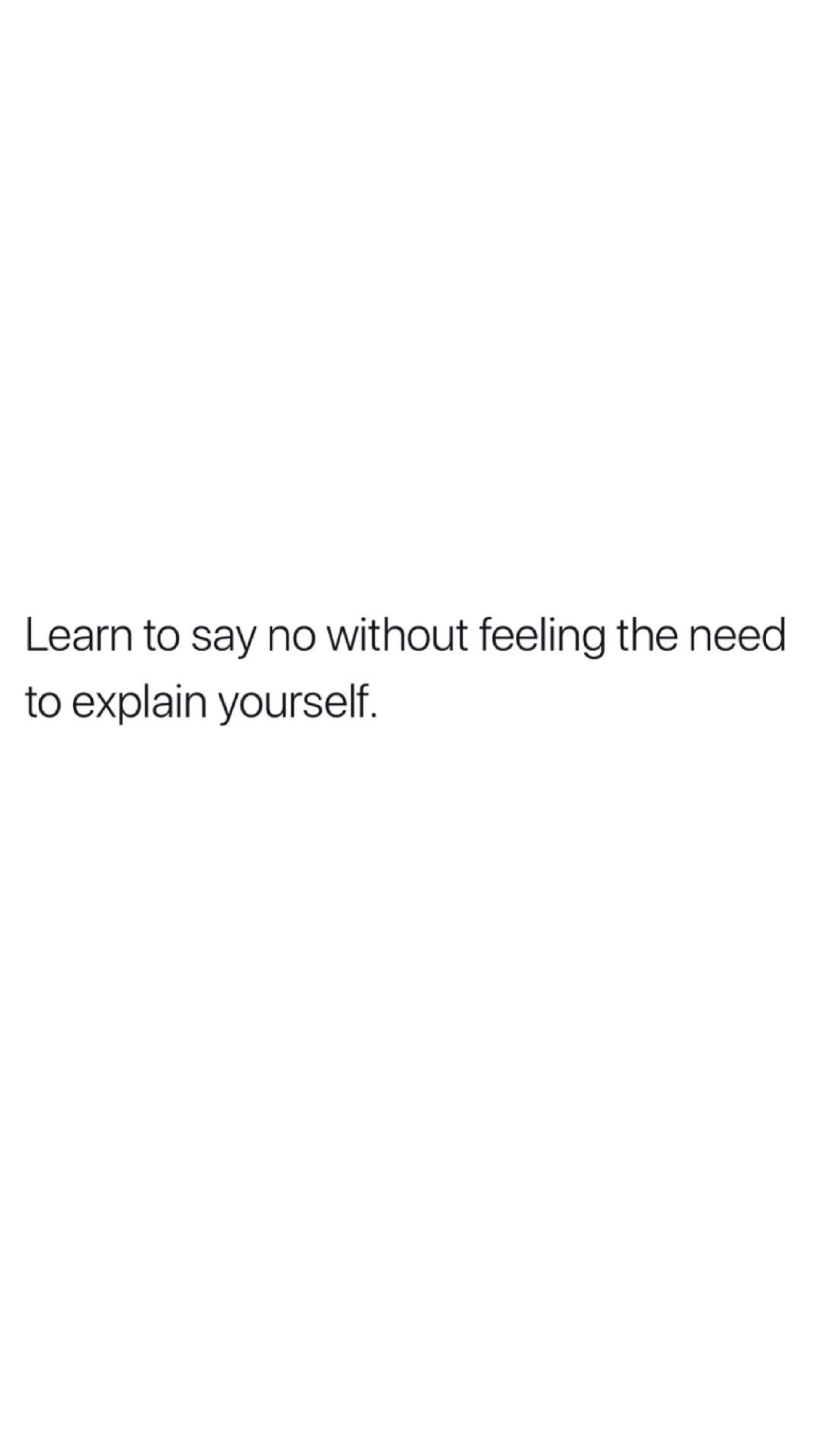 Learn To Say No Learning To Say No Memes Quotes Quotes To Live By