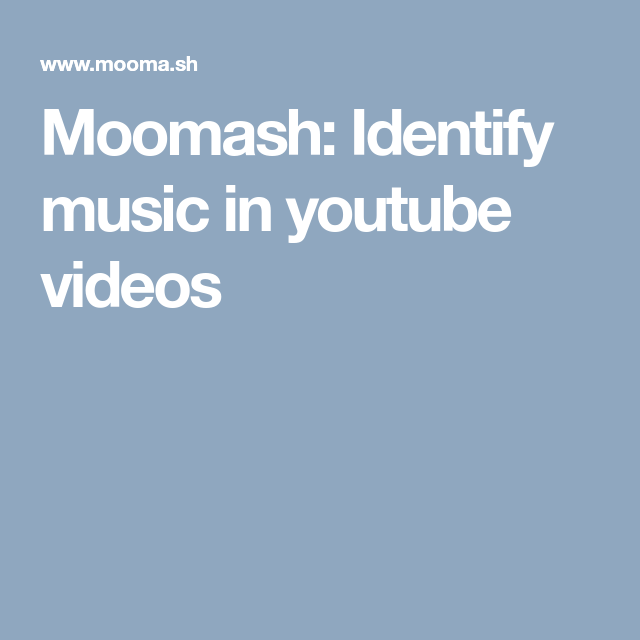 Moomash Identify Music In Youtube Videos