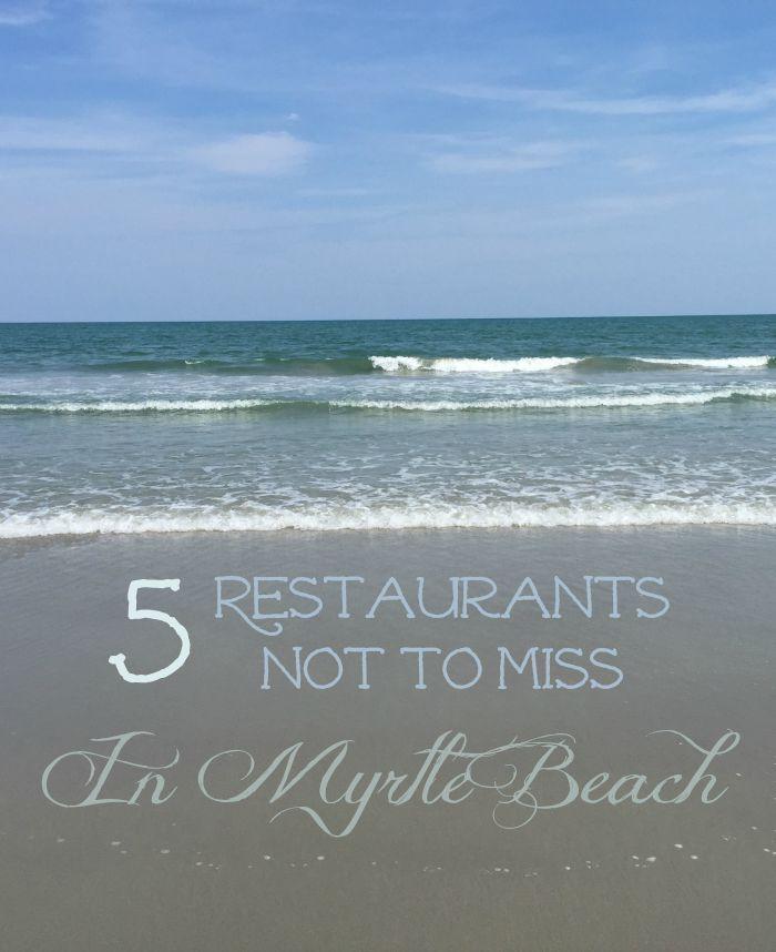 5 Myrtle Beach Restaurants Not To Miss Road Trip Stuff Pinterest