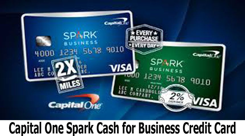 Capital One Spark Cash For Business Credit Card How To Apply