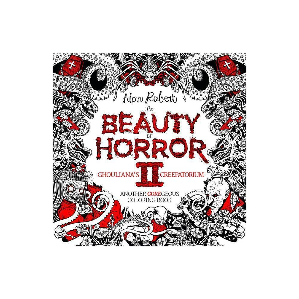 The Beauty Of Horror 2 Ghouliana S Creepatorium Coloring Book By Alan Robert Paperback Coloring Books Halloween Coloring Book Vintage Coloring Books