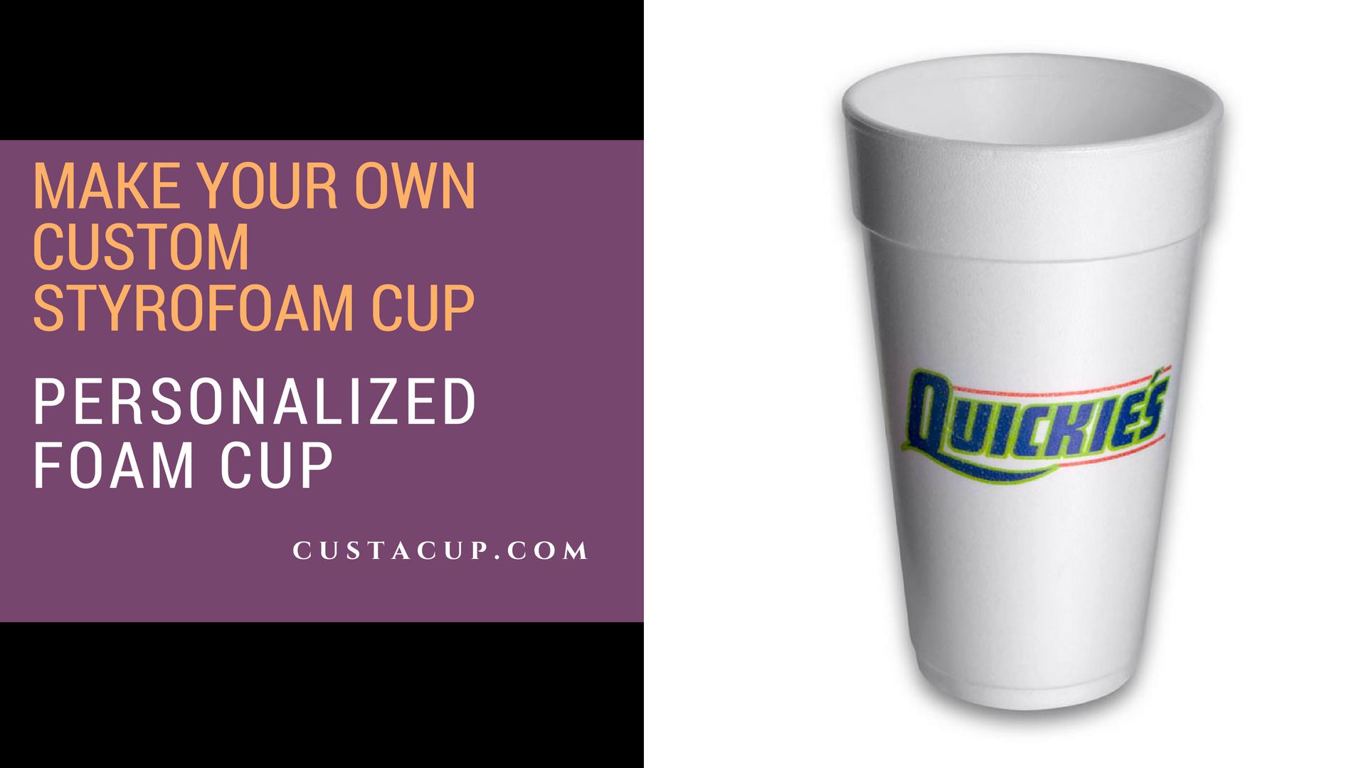 Custom Foam Cups Wholesale Personalized Foam Cup From Cust A Cup Custom Foam Cups Custom Styrofoam Cups Personalized Foam Cups