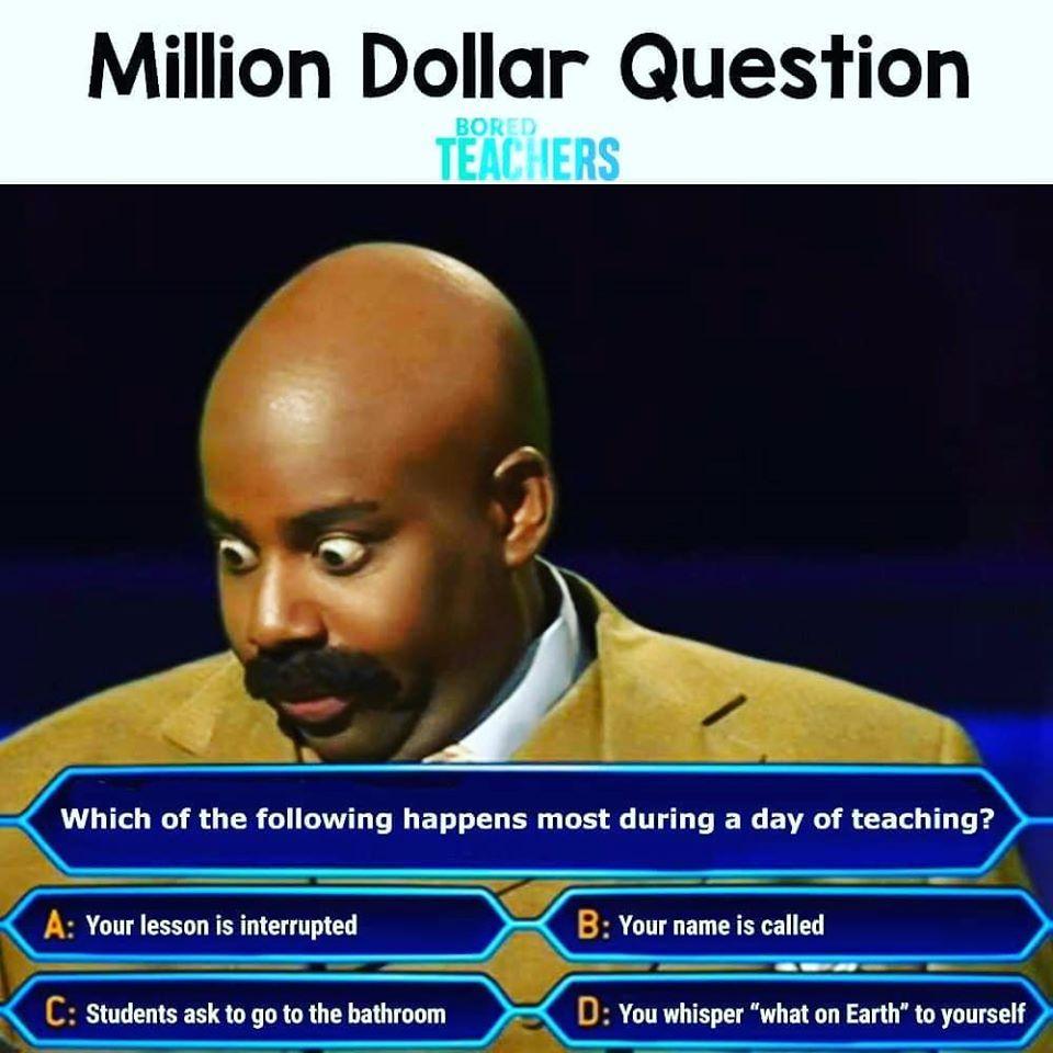 Who Wants To Be A Millionaire Choose Your Answer Now Meme Memeoftheweek Teachers Teacherslife Teacher Memes Funny Bored Teachers Teacher Memes