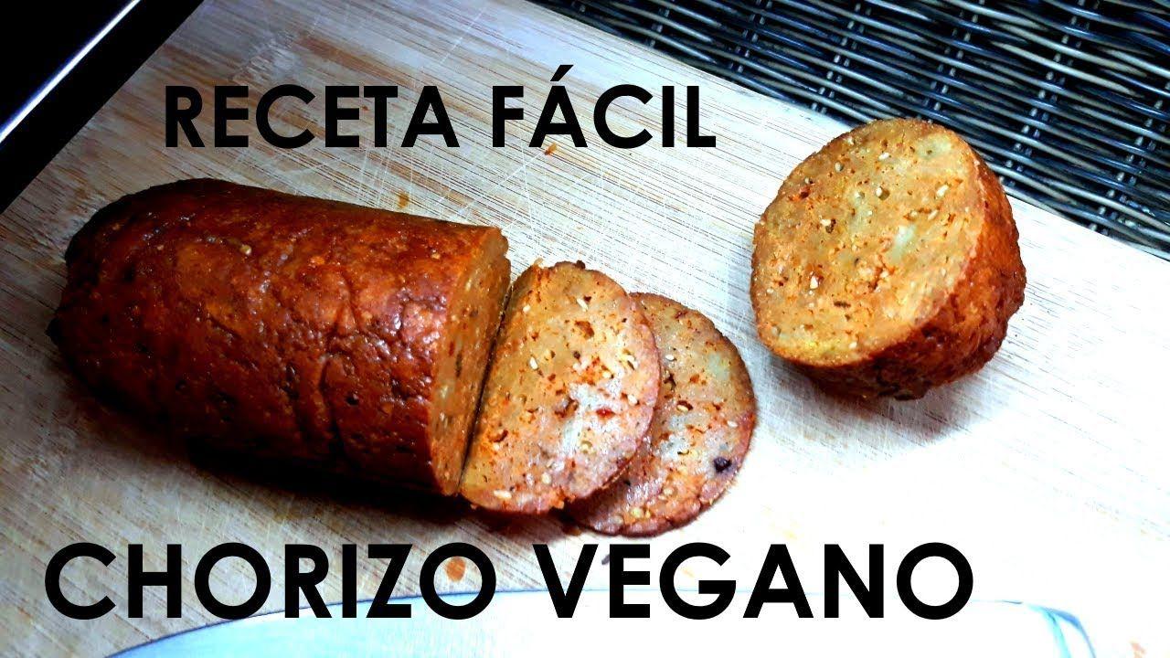 Como Hacer Chorizo Vegano Receta Fácil Recetas Con Chorizo Alimentos Veganos Recetas Veganas Fáciles