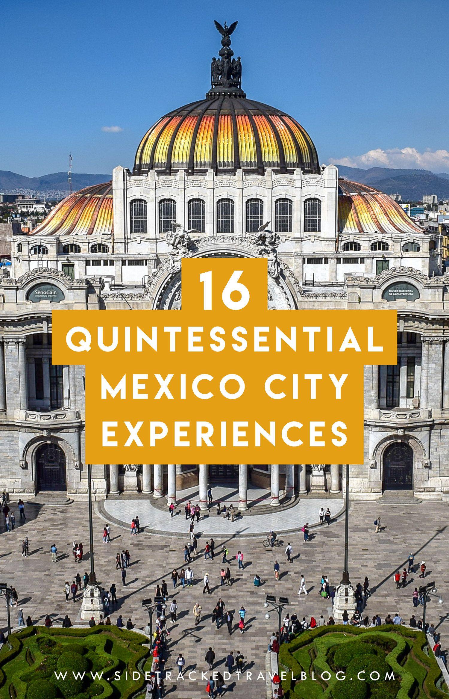 16 Quintessential Mexico City Experiences | Mexico city ...