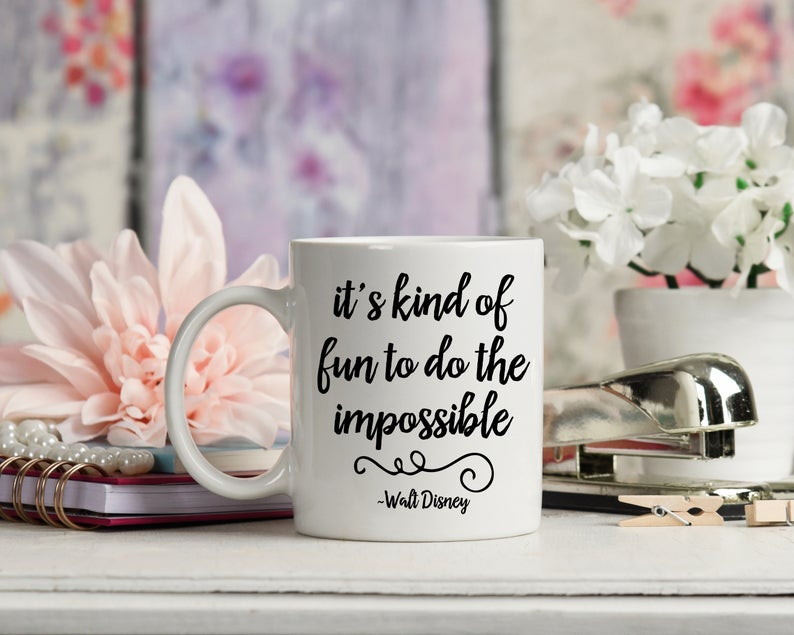 It's Kind Of Fun To Do The Impossible -Walt Disney Quote - Disney Coffee Mug - Disney Lover Gift - Disney Coffee - Disney Mug - Disney Gifts #disneycoffeemugs