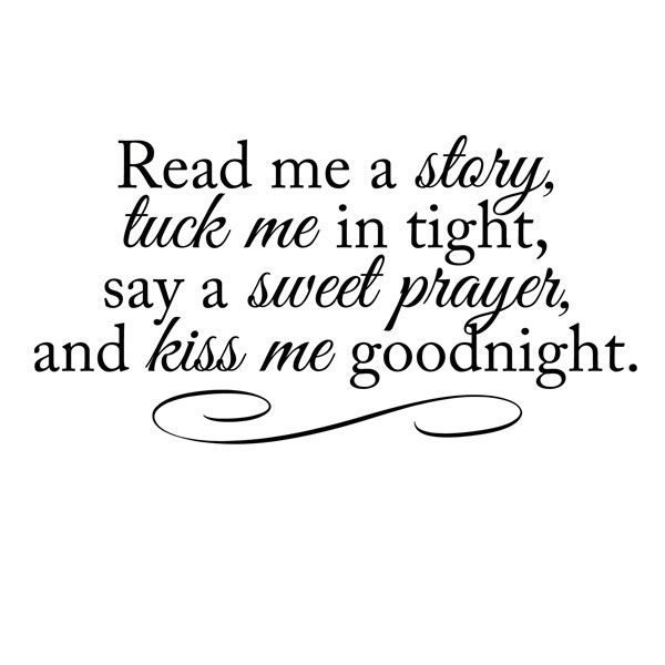 Wall Decals :: Nursery Wall Decals :: Read Me A Story,Tuck Me In Tight, Say A Sweet Prayer And Kiss Me Goodnight Nursery Decal -