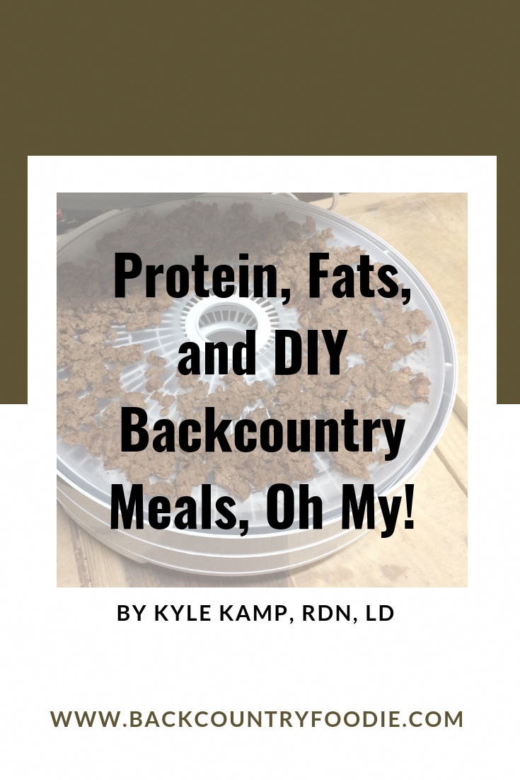 Protein, Fats, and DIY Backpacking Meals, Oh My!