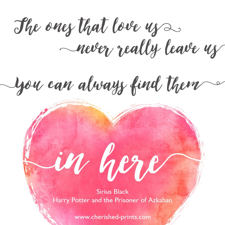 The ones that love us • Cherished Prints  Sirius black quotes