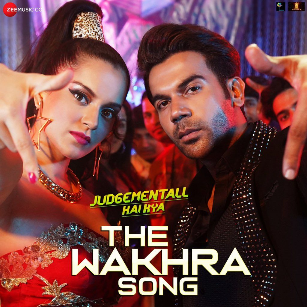 Presenting The Song The Wakhra From The Upcoming Bollywood Movie Judgementall Hai Kya New Song Download Mp3 Song Songs