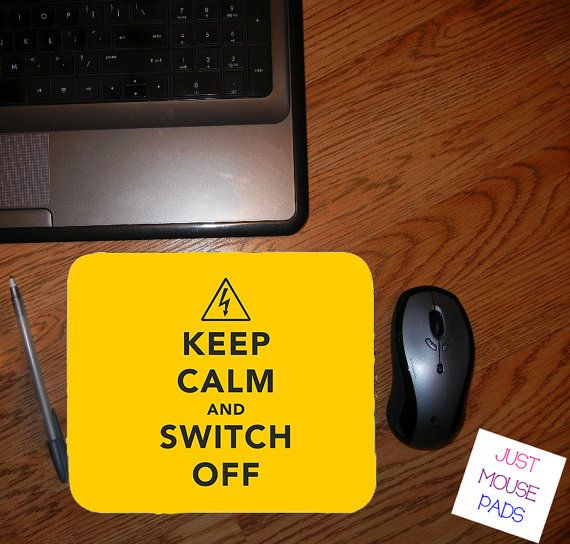 Keep Calm and Switch Off Mouse Pad - Personalized Mouse Pad - Change Colors If You Want At No Extra Charge Design #MP134