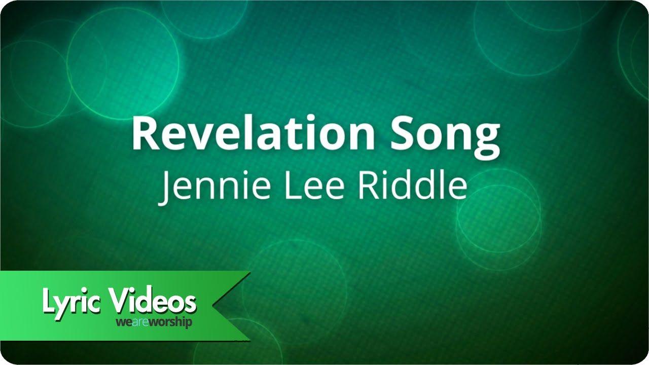 Jennie Lee Riddle Revelation Song Lyric Video