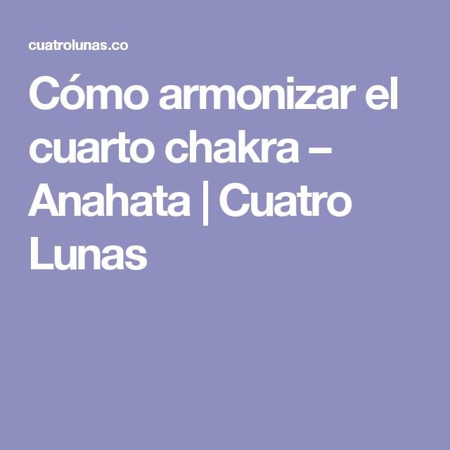 Cómo armonizar el cuarto chakra – Anahata | Pinterest | Siete ...