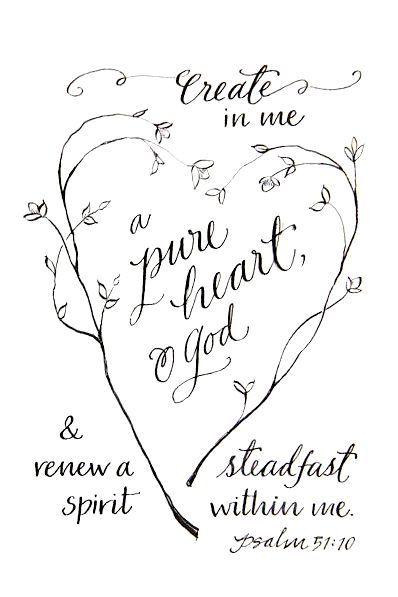 Psalm 51:41 Bible verse. Create in me a pure heart, O God