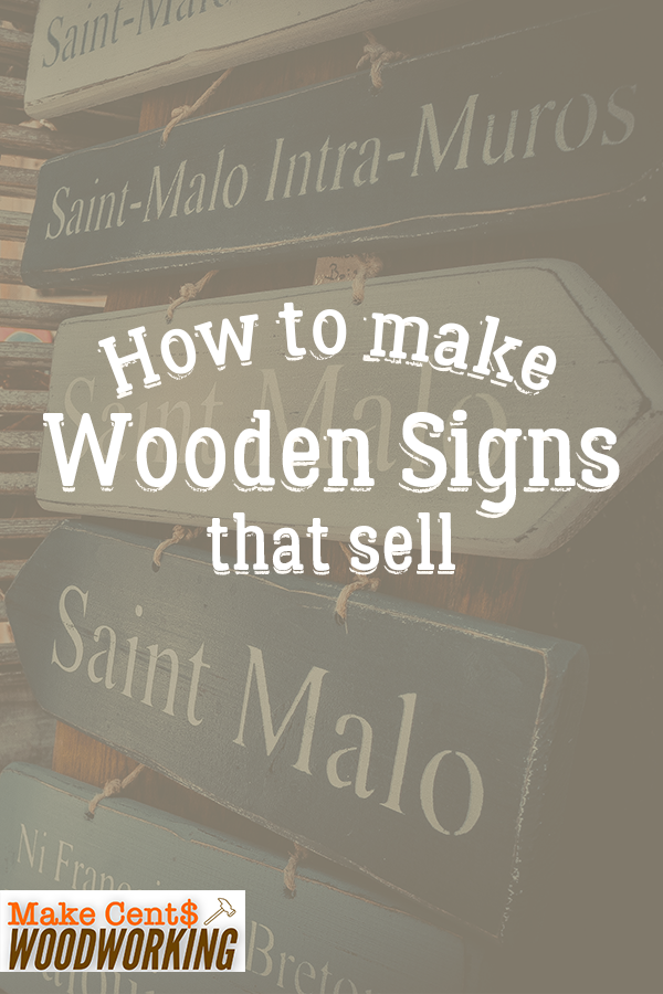 How To Make Wooden Signs That Sell Want Some Easy Woodworking Ideas Check Out These Tips And Ideas On How Wooden Signs Easy Woodworking Ideas Diy Wood Signs