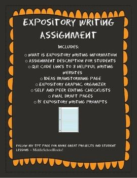 I created this packet to use as a check for understanding with my Expository writing unit. I like to use a packet to help keep all student materials/work together for easy grading and quick checks.Included in this download:What is expository writing informationAssignment description for studentsQR code links to 3 helpful writing websitesIdeas brainstorming pageExpository graphic organizerSelf and peer editing checklistsFinal draft pages15 expository essay topics