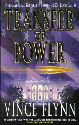 Transfer Of Power With Images Vince Flynn Book Authors