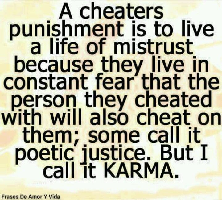 Poetic Justice Karma Life Of Mistrust Punishment Cheater Quotes Cheating Husband Quotes Karma Quotes