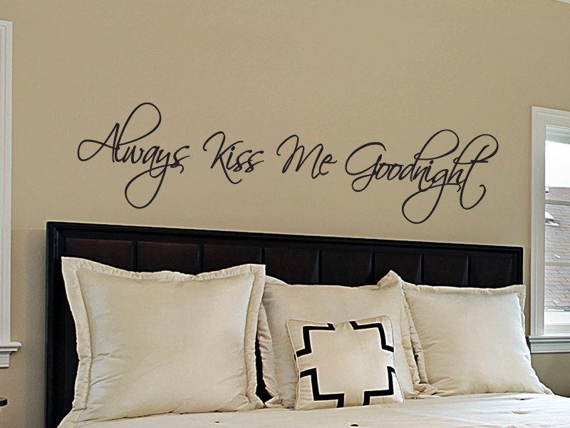 Incroyable Always Kiss Me Goodnight Wall Decal   Wall Quote   Wall Words   Vinyl Wall  Decal
