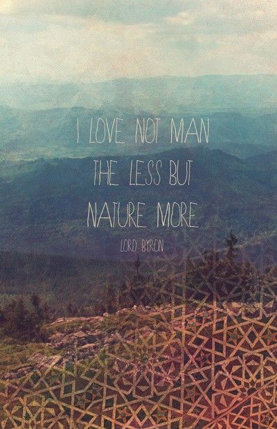 i love not man the less but nature more