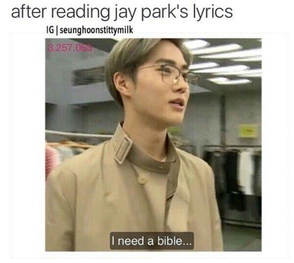Honestly Thoo Where S The Lie Jay Park Exo Memes Funny Kpop Memes