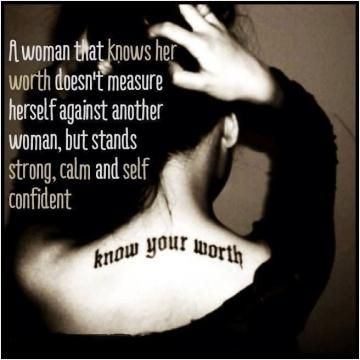 Know Your Worth Woman Quotes Strong Women Quotes Knowing Your Worth