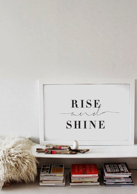 Rise And Shine - Bedroom Wall Art - Black  White Typography Poster
