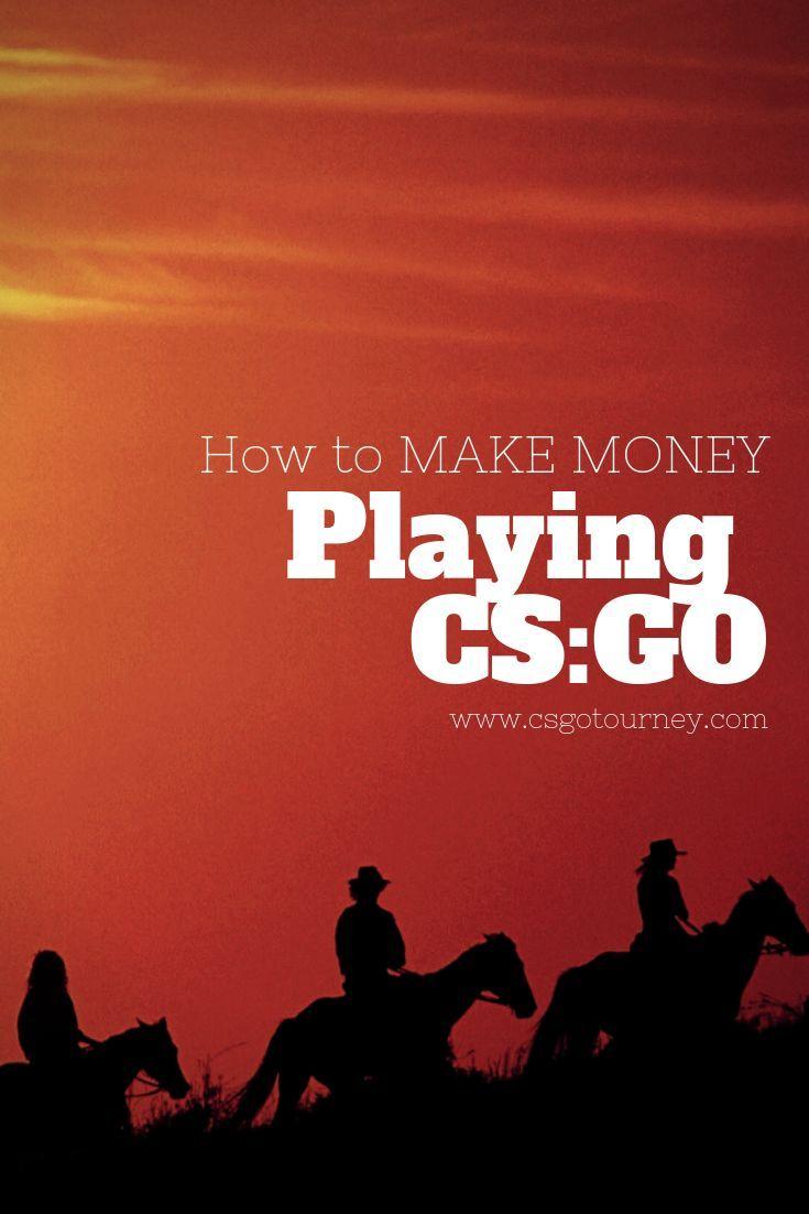 How To Earn Money Csgo