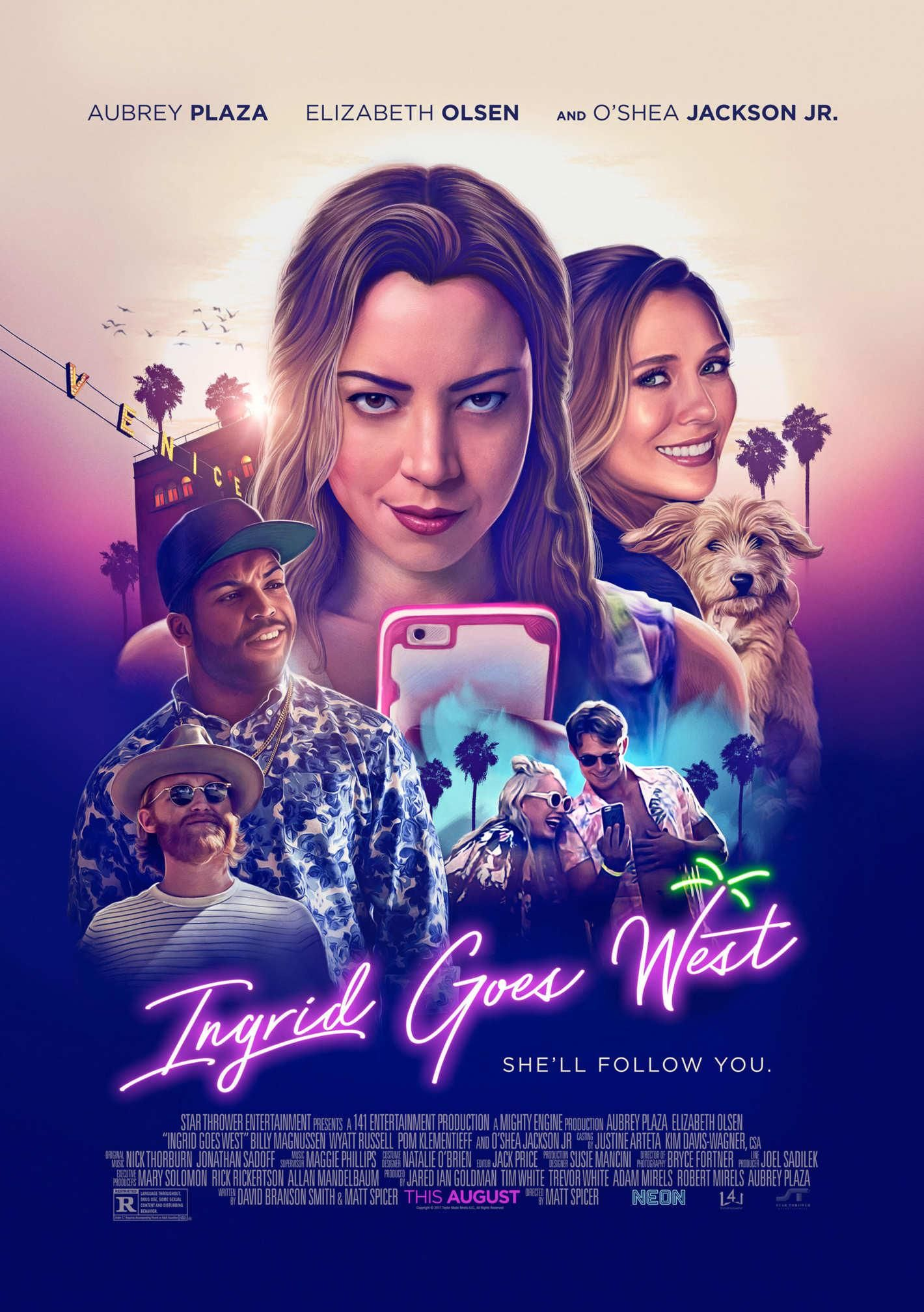New Poster For Ingrid Goes West Starring Aubrey Plaza Elizabeth Olsen Oshea Jackson Jr And Wyatt Russell Ingrid Goes West Full Movies Online Free Free Movies Online