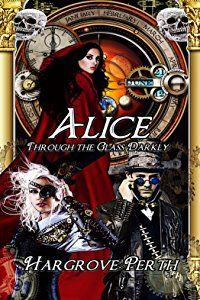 Alice through the glass darkly decisive devices book 2 ebook alice through the glass darkly decisive devices book 2 ebook hargrove perth fandeluxe Images