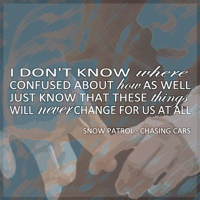 Pin By Michelle Seaford On Favorite Bands Songs Favorite Lyrics Chasing Cars Lyrics Song Quotes