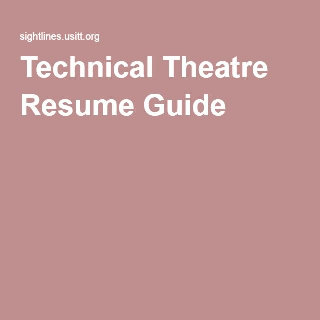 Technical Theatre Resume Guide Theatre Resume Theatre